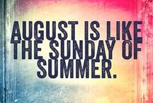 August / August is all about fishing, enjoying the end of summer, and getting ready for going back to school.