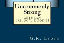 Uncommonly Strong (Lethean Trilogy, Book 2) / The Hale legacy continues, now in the modern-day United States. Featuring Lethean twin brothers Joseph Hale (and soul partner, Sati) and Thomas Hale (and soul partner, Spencer).