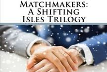 Matchmakers / Three m/m romances set in the world of the Shifting Isles.
