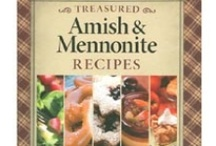 Amish/Mennonite Country Recipes / by Donna Phillip-Miller
