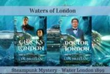 Steampunk Romance Series: The Waters of London / Inspiration pics from the Steampunk Romantic Mystery set in late 1800s Water London.