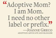 Adoption / I am a mom of many.  I have adopted more children than I gave birth to, but love is love.  Some of my children look like me, some have no resemblance of me, but love is love and we are family. / by Mary Woods
