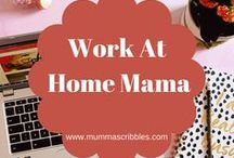 Work At Home Mama / A round up of the best hints, tips and hacks for work from home mamas.