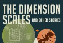 The Dimension Scales and Other Stories / Some imagery that links to the various speculative fiction tales of 'The Dimension Scales and Other Stories'! (available through Amazon and other retailers http://www.amazon.com/dp/B00JW1KMUG)
