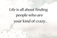 . best friends . / life is about finding people who are your kind of crazy / by joie de vivre