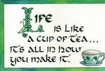 Tea / Need I say more?
