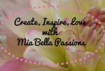 Create, Inspire, Love... / Sharing the LOVE via Mia Bella Passions Blog. #art #crafts #dIY # inspiration #baking  http://miabellapassion.blogspot.co.nz/