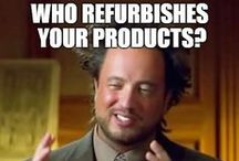 Refurbished means new, right? / Everyone loves a little laugh. Some jokes and other funny things about not only refurbished products, but technology and life in general.