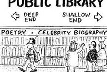 Library Humor / Libraries are good for you. Laughter is good for you.