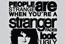 People are Strange, When Your A Stranger / by Violet Fire