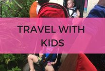 Travel with kids / Inspiration on making travel with kids easier