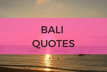 Bali Quotes / Favourite Bali quotes from the island that we love and keep returning to