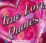 True Love Quotes / Love and Romantic Quotes.