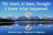 HAPPINESS FOR BEGINNERS / A place to collect all kinds of goodness related to Katherine Center's newest novel.