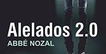 """Alelados 2.0 / Personajes, ambiente y atrezzo de mi última novela """"Alelados 2.0"""" ¿Te apetece leer esta novela? Entra en nozal.com o pídela en Amazon"""