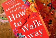 HOW TO WALK AWAY / A board for Katherine Center's novel, How to Walk Away!