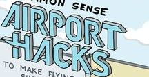 Airport Guides & Tips / Airports are usually nothing but an exercise in frustration, aren't they? Check out these tips and tricks to help improve your overall experience (and maybe even have a bit of fun).