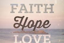 Faith ~ Hope ~ Love