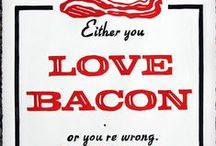 For the love of BACON / by DiAnna Turnbaugh