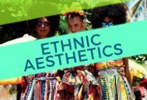 Ethnic Aesthetics / In appreciation of the world's various cultures and the vibrant styles they have birthed. | Variety is indeed the spice of life.