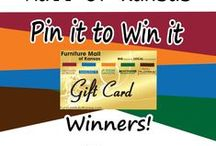 Contest board:  Pin It to Win!!!! / Pin your favorite furniture or accessory from Furniture Mall of Kansas for a chance to win a gift card.  You may take a picture from our store or pin from our web site.  Start pinning to win.