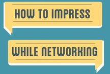 Networking / Having a solid professional network is key to successes.