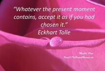 Eckhart Tolle Wisdom / My photos add color, peace and a deep stillness to the wisdom of Eckhart Tolle and Byron Katie in our book PEACE IN THE PRESENT MOMENT. http://www.peaceinthepresentmoment.net/