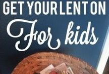 Get your Lent on! / Ways children and parents can celebrate Lent.