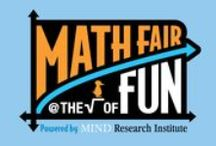 Math Fair / This free, family-fun event excites young minds as they interact with mathematically-themed activities, games, exhibits and performances.