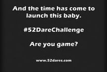 #52DareChallenge / The movement for women to grow their brave - and expand their worlds.