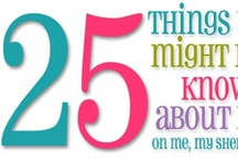{25 Things} You Might Know About Me / 25 Things is inspired by a similar feature in US Magazine. 25 Things appears on Me My Shelf and I every Thursday.  All images are created by and are property MMSAi - please do not use on your blog with out giving credit and linking back.