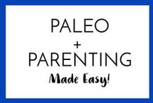 Easy Paleo Recipes for Pregnancy and Parenting / Easy Paleo Recipes for Pregnancy and Parenting. Breakfast, Lunch, Dinner, and snack for eating Paleo and making it work!