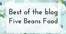 Best of Five Beans Food / A collection of some of the best recipes and food ideas from the Five Beans Food website (fivebeansfood.com). Simple, tasty, on a budget and easy to share.