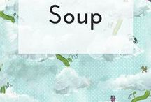 Soup / Mmmm, soup, in all shapes and sizes