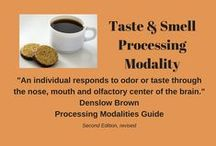 Taste/Smell Processing Modality / This board explores organizing strategies for the taste/smell dominant individual.  When using this modality, an individual responds to odor or taste through the nose, mouth and olfactory centre of the brain.  Taste and smell are so inter-related that they are included here together.  Taste/smell organizing strategies might include using potpourri or aromatherapy to shift energy or using scents or tastes associated with physical cues to anchor a task.