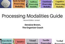 Processing Modalities Guide / The Processing Modalities Guide was first published in 2010 by Denslow Brown.  Now in it's Second Edition, the Guide is used by professional organizers, coaches and others to assist them in supporting clients to understand their natural strengths and challenges.  An individual's functioning with any modality can be evaluated by its degree of strength and its degree of sensitivity.