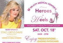 3rd Annual Women's Health Symposium / Please join us for the 3rd annual Heroes in Heels Women's Health Symposium. 8a-2p Tri-City Wellness Center, Carlsbad  We will be offering, physician presentations, opportunity drawings, and a plethora of health and wellness information. Free breakfast and lunch. There will be a variety of vendors of clothing, jewelery, and more.  This is a completely FREE event we are offering to our community! Drop by at any time. Mrs. California, Staci Ortiz-Davis to present our Heroes in Heels Winners. / by Tri-City Medical Center