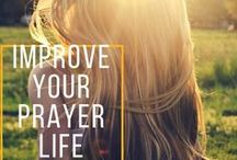 prayer life / How to create a meaningful prayer life. Encouragement and ideas.