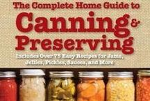 Recipes--CANNING/Preserving ideas / PUT FOOD AWAY TODAY TO HAVE FOR TOMORROW. / by Gee