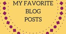 My Favorite Blog Posts / A round-up of my favorite blog posts on Pinterest, mainly in the blogging, online business, and lifestyle niches.