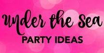 Under the Sea Party Ideas / Inspiration for a party based on Disney's The Little Mermaid