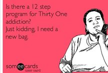 My Thirty One obsession/collection