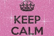 KEEP CALM AND...... / by Dawn Trimmer