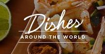 Dishes Around the World / We've scoured the globe for the best places to eat, because we know that every great vacation includes delicious foods.