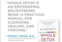 Whole Detox Book / Dr. Deanna Minich's new book, Whole Detox, offers a proven plan to uncover all the obstacles that prevent you from thriving. Using her proven integrative system, you can remove toxins, lose weight, repair existing health issues, boost energy, improve relationships, and find purpose and passion.  Learn more at whole-detox.com/book