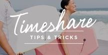 Timeshare Tips & Tricks / How to make the most of your timeshare vacation or stay.