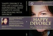 HAPPY DIVORCE / HAPPY DIVORCE: How to turn your Divorce into the most Brilliant and Rewarding opportunity of your Life by Rossana Condoleo