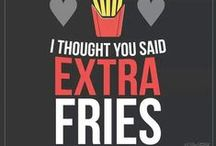EXERCISE? I thought you said EXTRA FRIES!!!!!!!!!!! / Exercise / by Barbara Hallinan