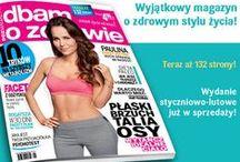 Magazyn DBAM O ZDROWIE / Sprawdź najnowszy magazyn o zdrowiu i zdrowym stylu życia.