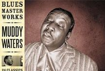 Blues a way of Life / Delta Blues Music History / by Tim Trimble